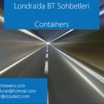 Londra'da BT Sohbetleri – Containers