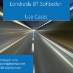 Londra'da BT Sohbetleri – Use Cases